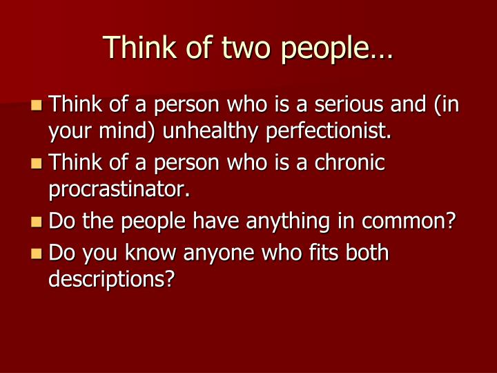Think of two people…