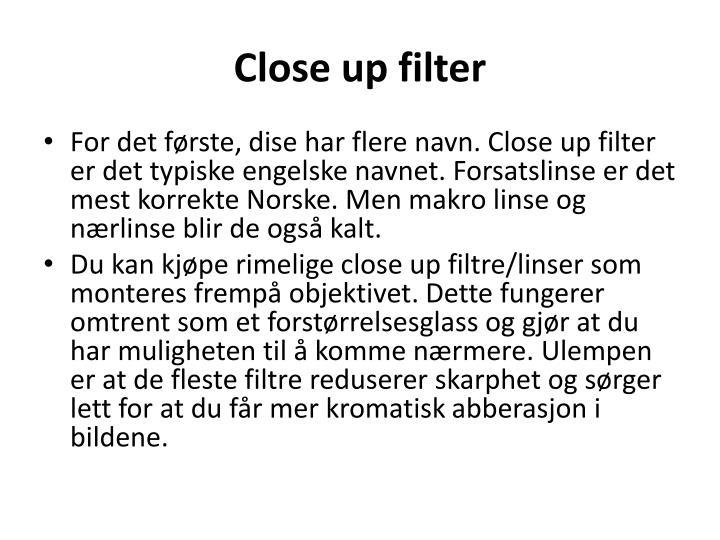 Close up filter