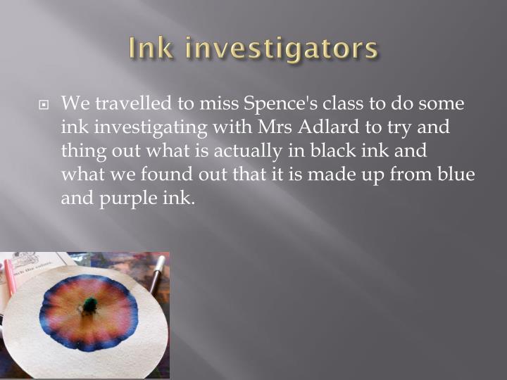 Ink investigators