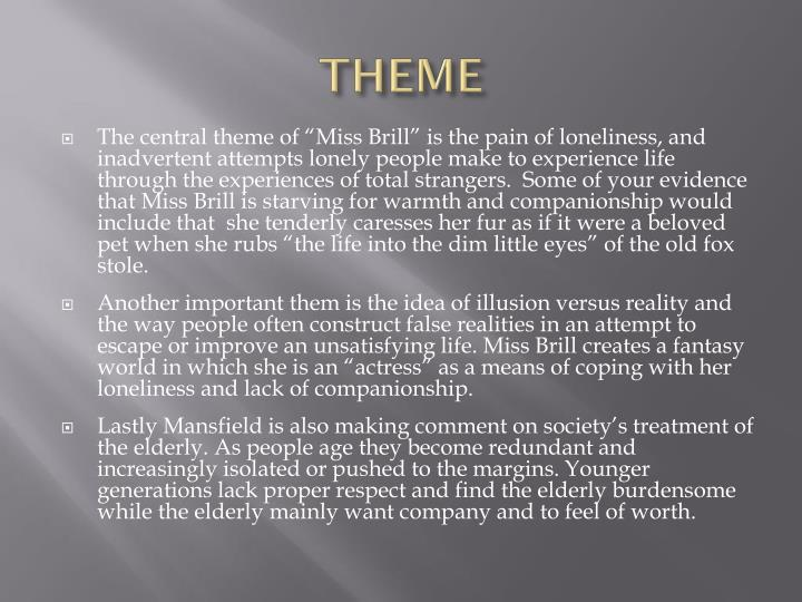 miss brill summary Analysis of miss brill theme this is made very clear in the way that miss brill views and perceives the world in a rather positive and play-like way at the beginning .