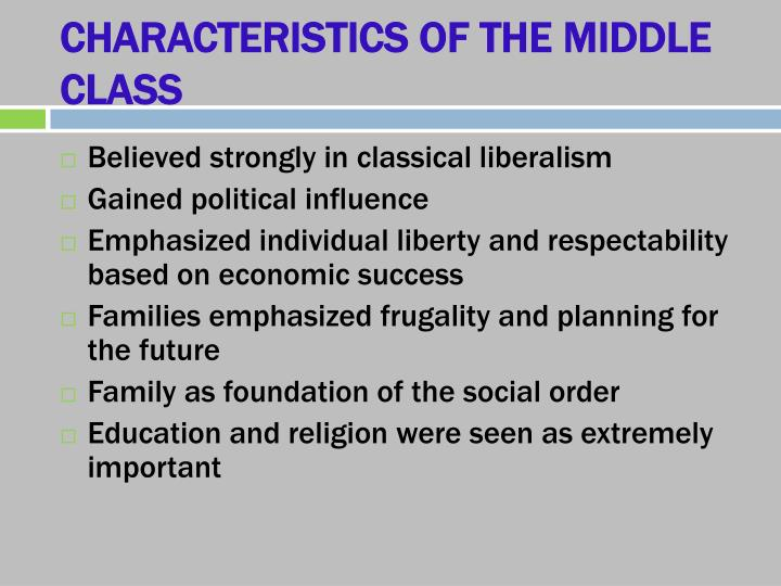 CHARACTERISTICS OF THE MIDDLE CLASS