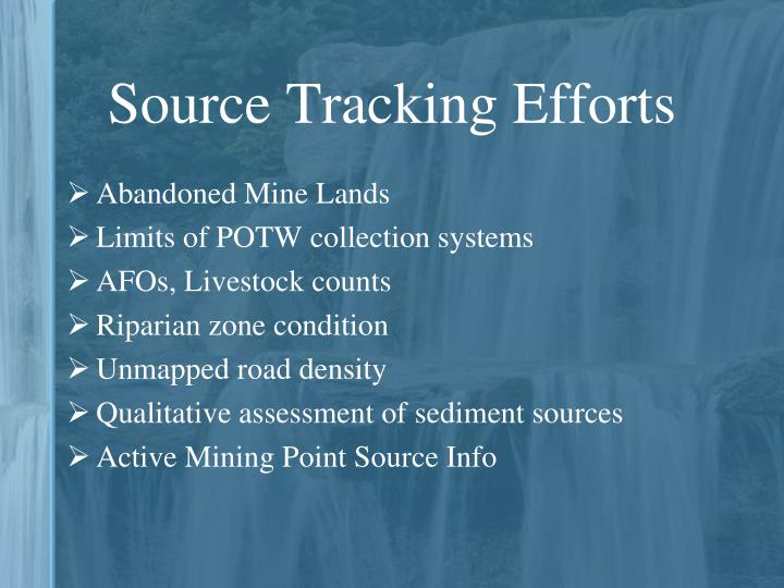 Source Tracking Efforts