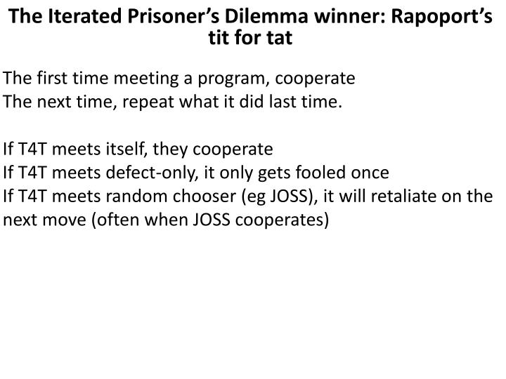 The Iterated Prisoner's Dilemma winner: