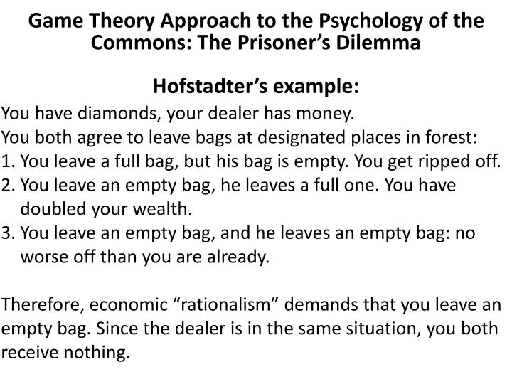 Game Theory Approach to the Psychology of the Commons: The Prisoner's Dilemma