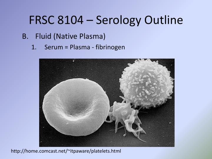 FRSC 8104 – Serology Outline