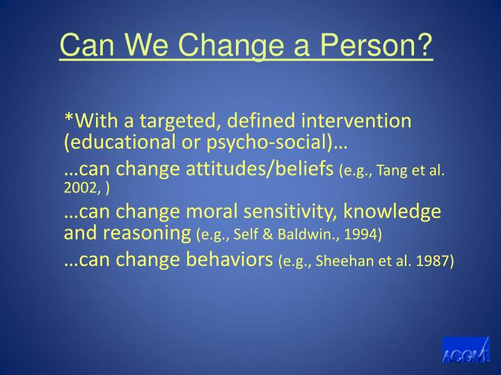 Can We Change a Person?