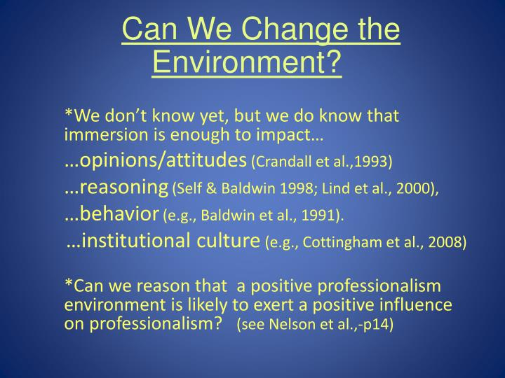Can We Change the Environment?
