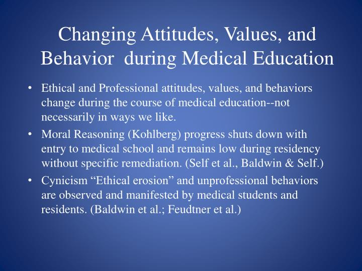 Changing Attitudes, Values, and Behavior  during Medical Education