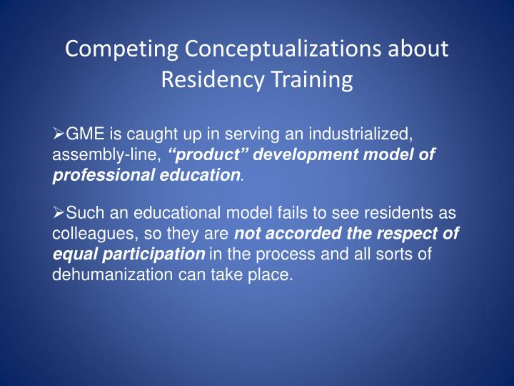 Competing Conceptualizations about Residency Training