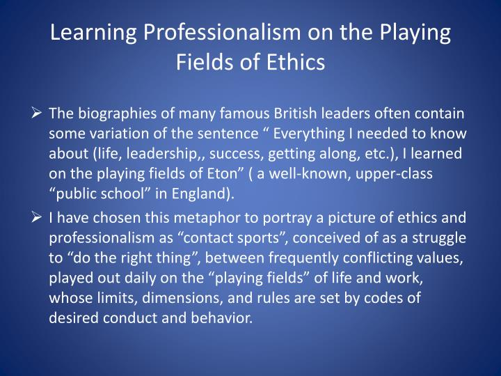 Learning Professionalism on the Playing Fields of Ethics