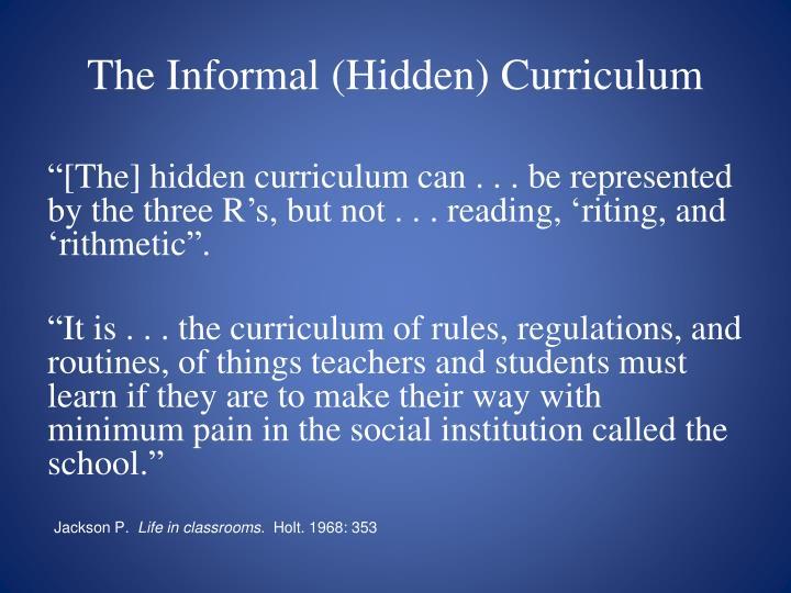 The Informal (Hidden) Curriculum