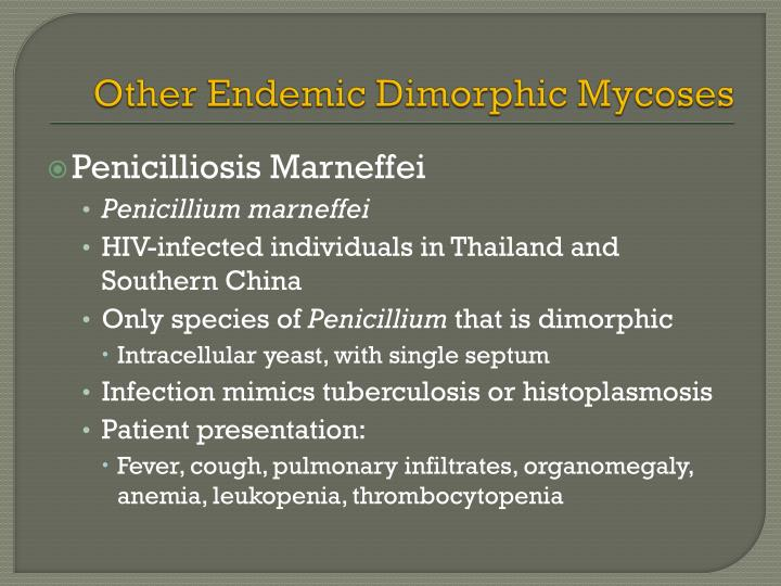 Other Endemic Dimorphic Mycoses