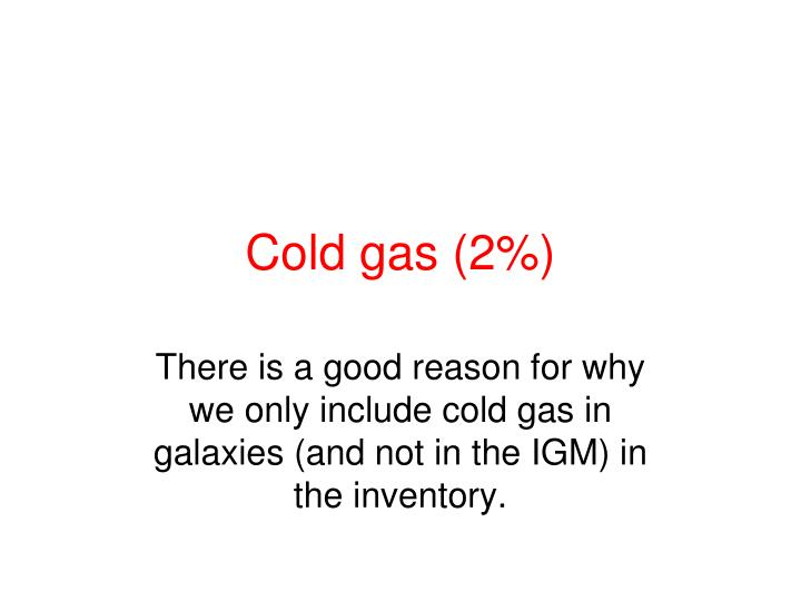 Cold gas (2%)