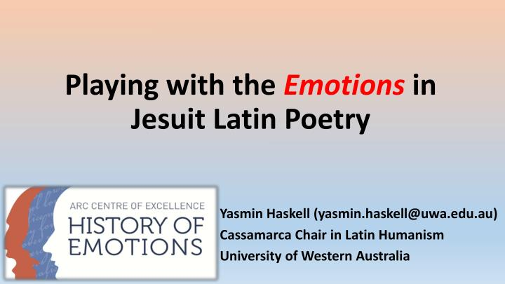 Playing with the emotions in jesuit latin poetry