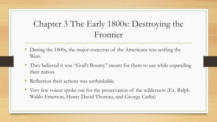 Chapter 3 The Early 1800s: Destroying the Frontier