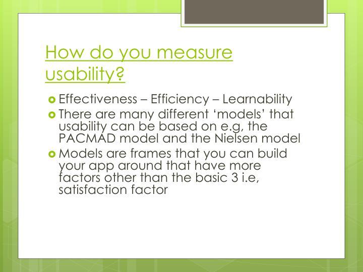 How do you measure usability?