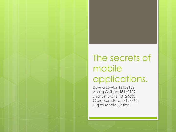 The secrets of mobile applications