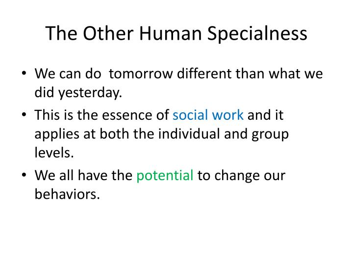 The Other Human Specialness