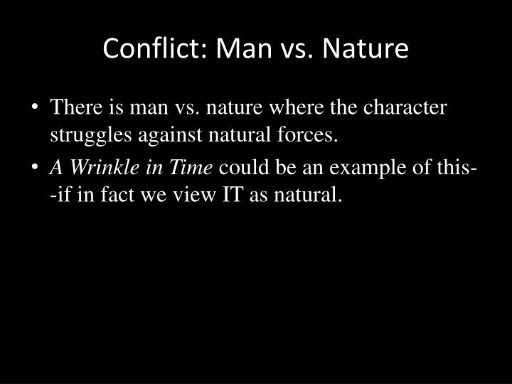 Conflict: Man vs. Nature