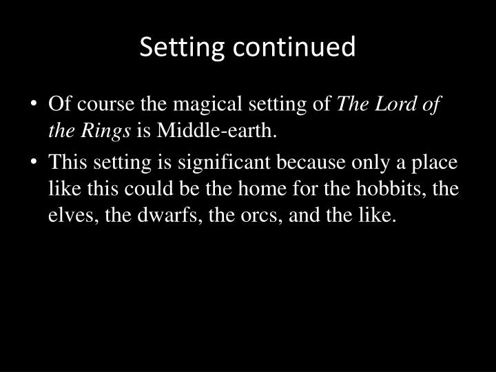 Setting continued