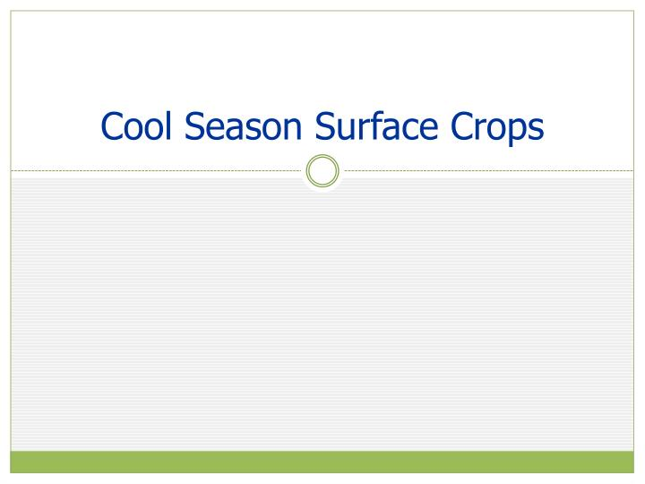 Cool Season Surface Crops