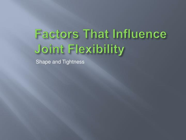 Factors That Influence Joint Flexibility