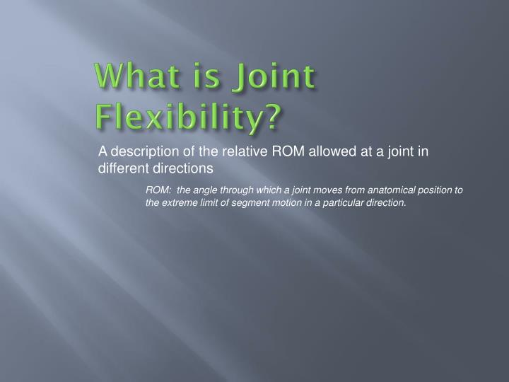 What is joint flexibility