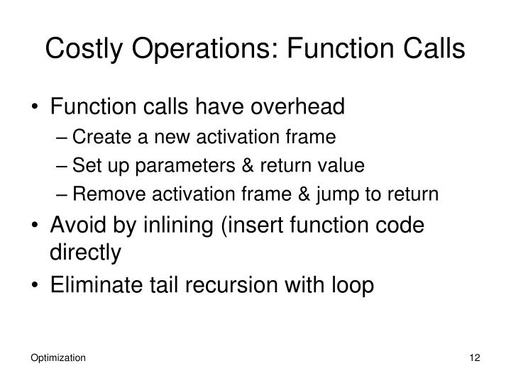 Costly Operations: Function Calls