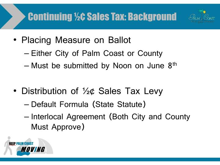 Continuing ½¢ Sales Tax: Background