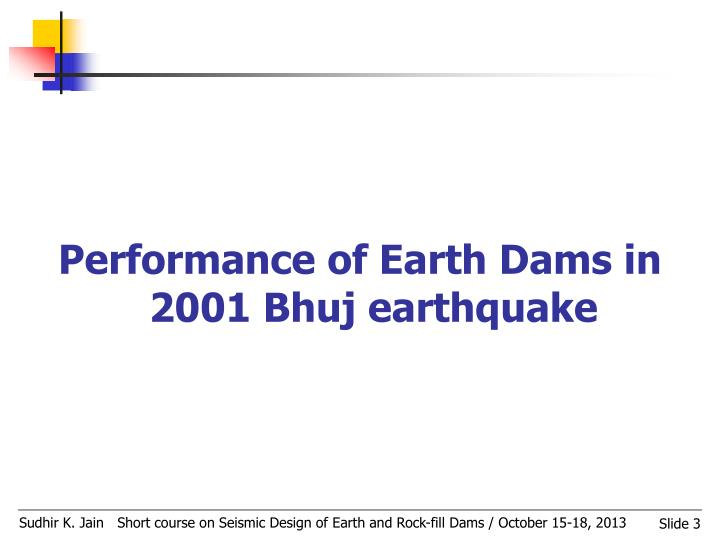 Performance of Earth Dams in 2001