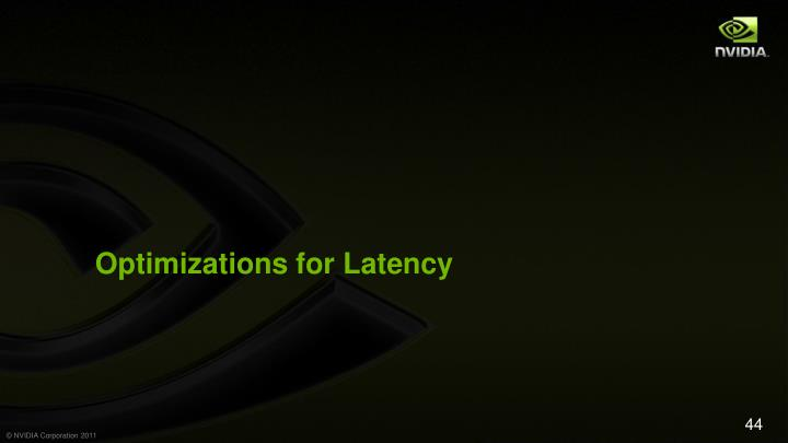 Optimizations for Latency