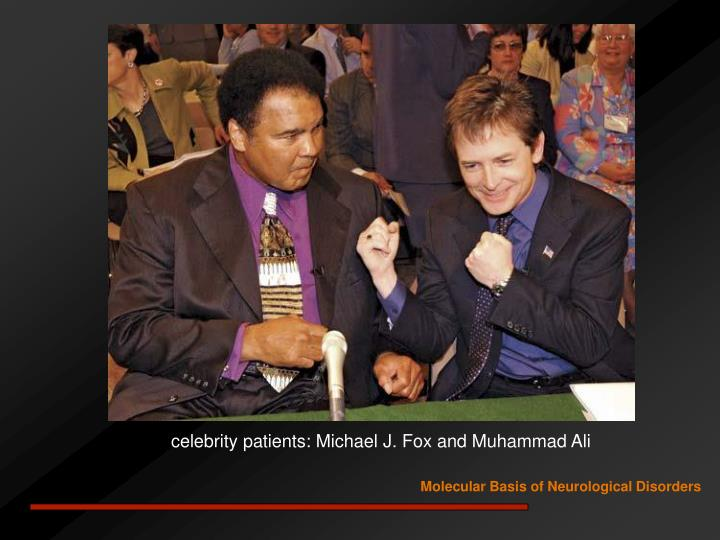 celebrity patients: Michael J. Fox and Muhammad Ali