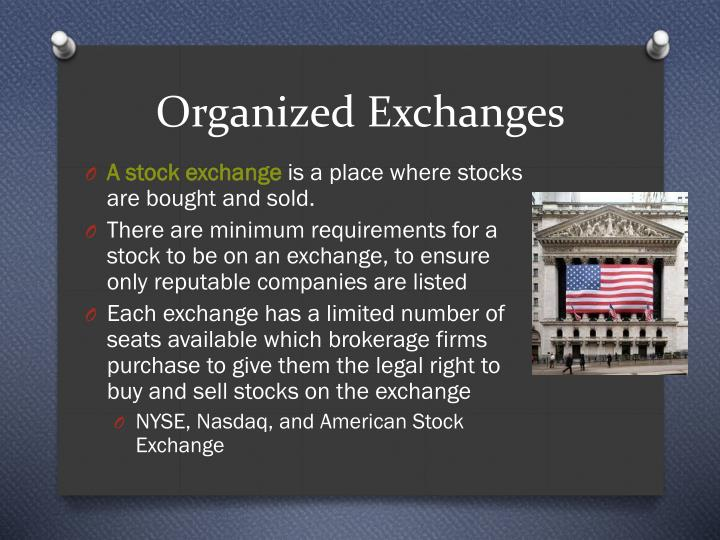 Organized Exchanges