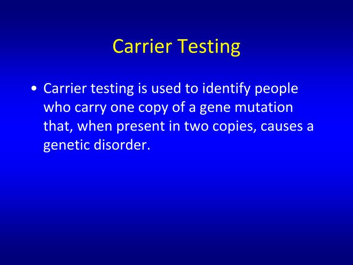 Carrier Testing