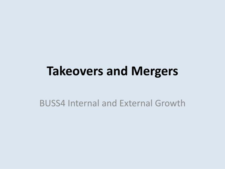 Takeovers and mergers