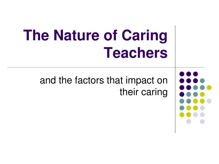 The nature of caring teachers