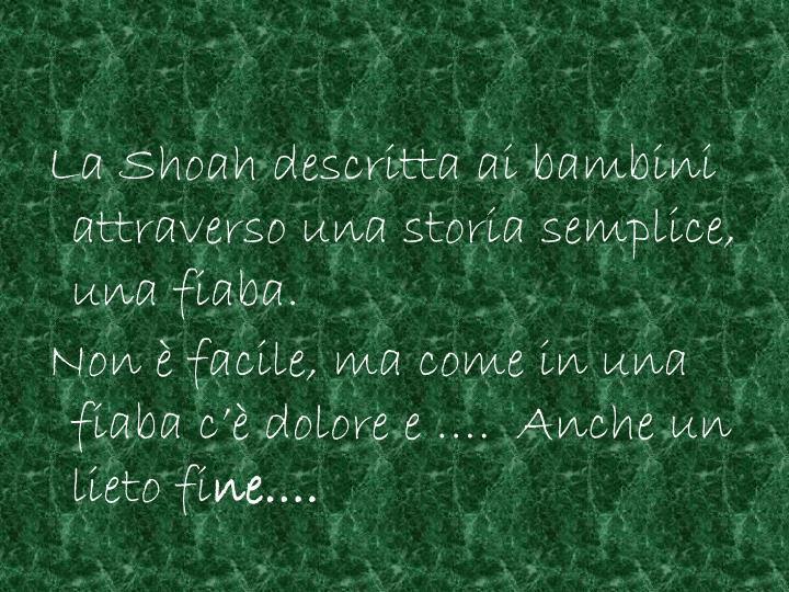 La Shoah descritta ai bambini  attraverso una storia semplice, una fiaba.
