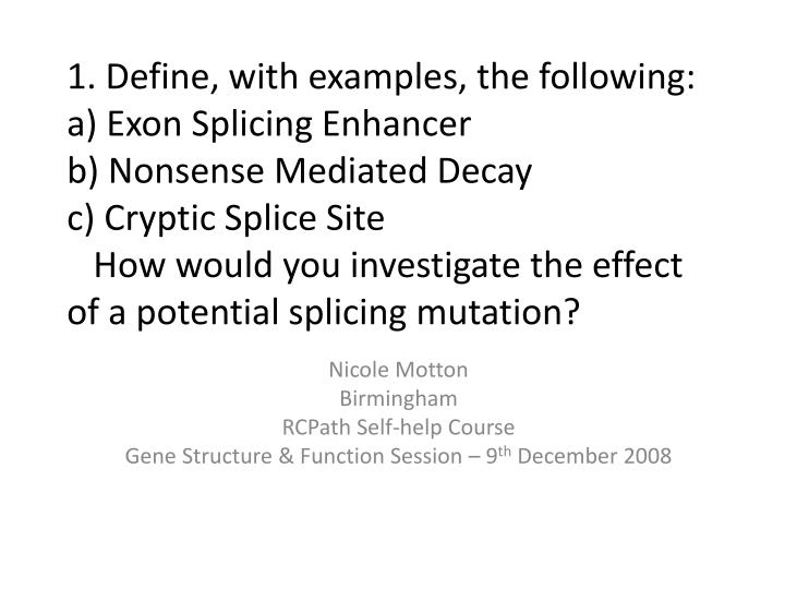 Nicole motton birmingham rcpath self help course gene structure function session 9 th december 2008