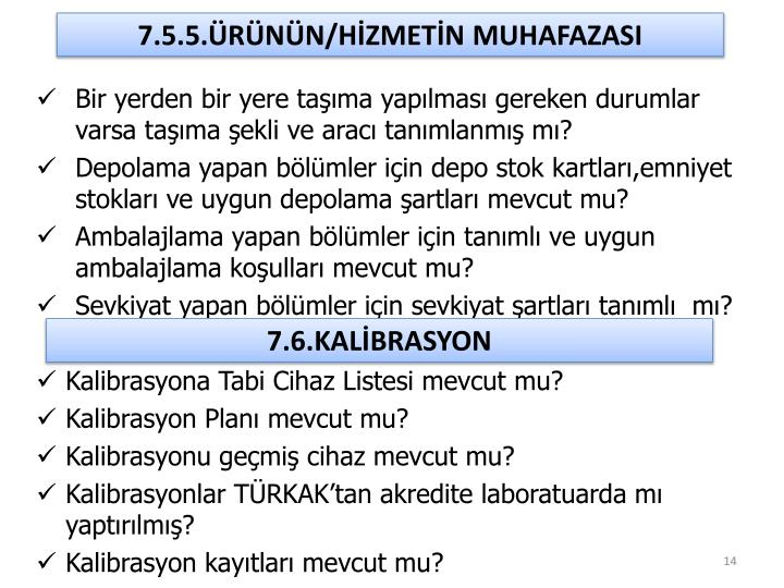 7.5.5.ÜRÜNÜN/HİZMETİN MUHAFAZASI