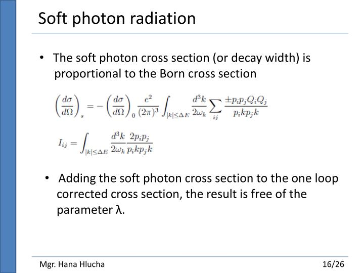 Soft photon radiation