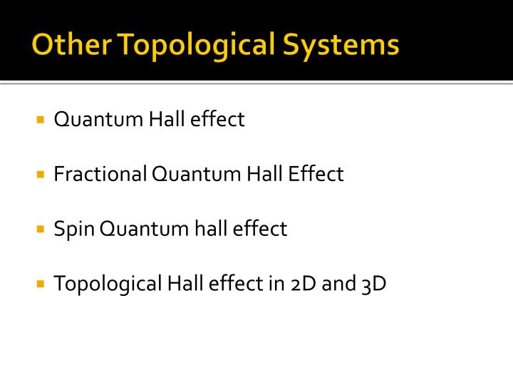 Other Topological Systems