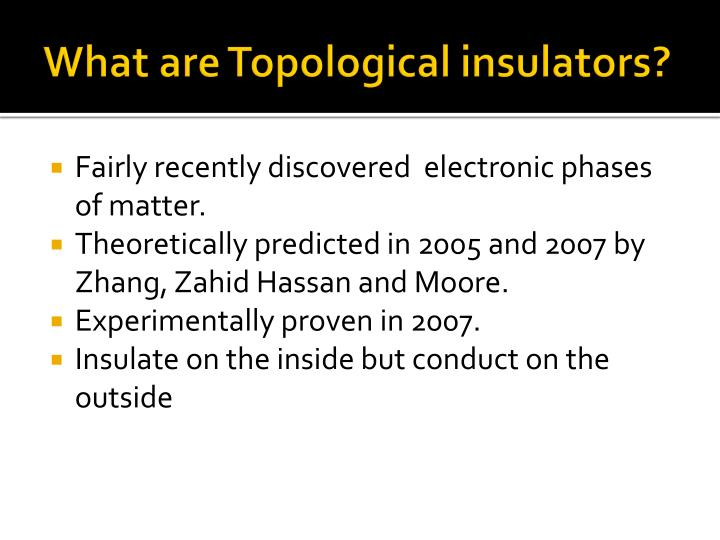 What are Topological insulators?