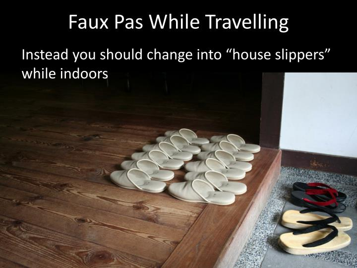 Faux Pas While Travelling