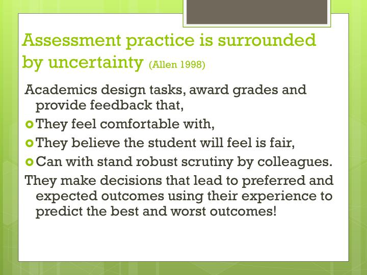 Assessment practice is surrounded by uncertainty allen 1998