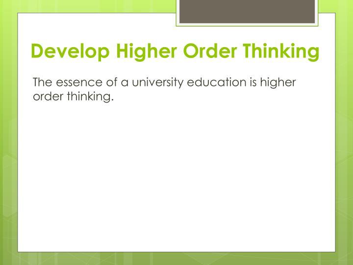 Develop Higher Order Thinking