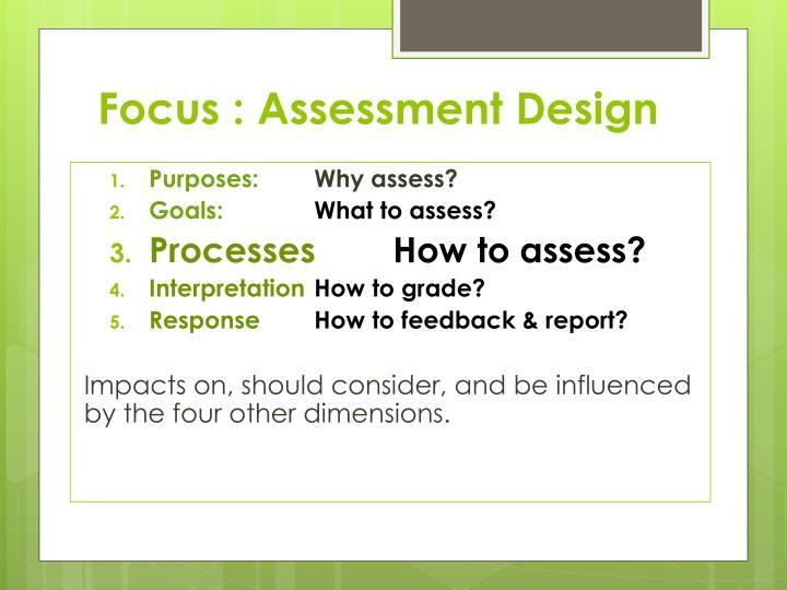 Focus : Assessment Design