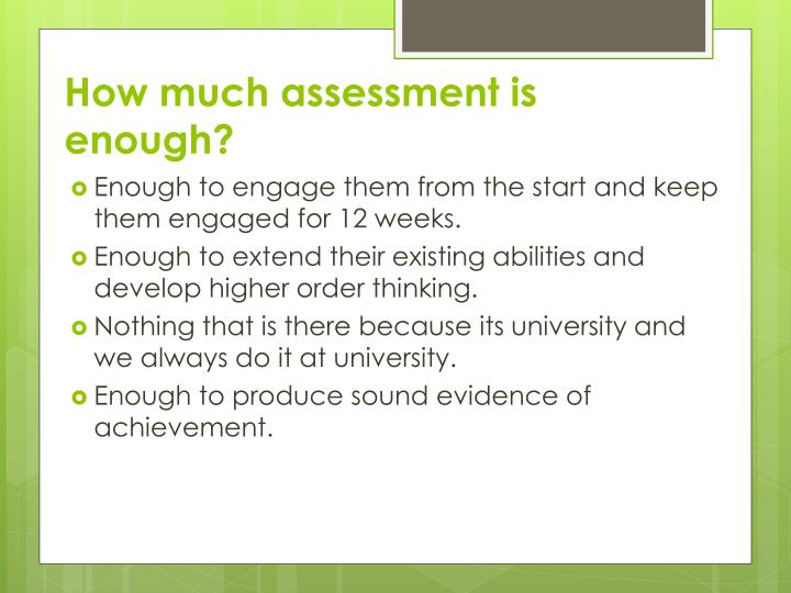 How much assessment is enough?
