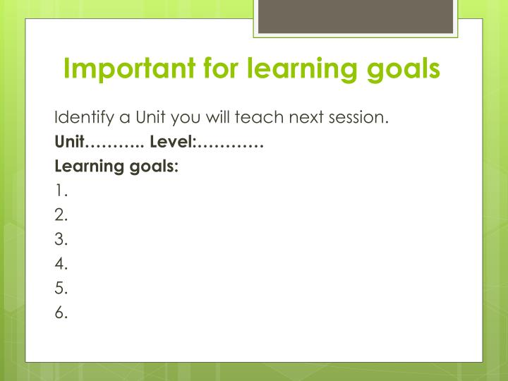 Important for learning goals
