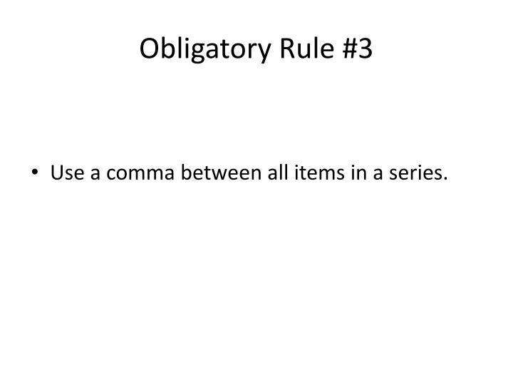Obligatory Rule #3