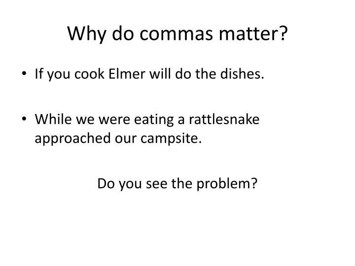 Why do commas matter?